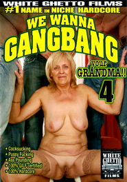 We Wanna Gangbang Your Grandma #04 DVD Cover