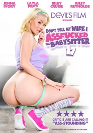Don't Tell My Wife I Assfucked The Babysitter #17 DVD Cover