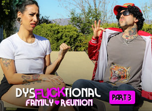 DysFUCKtional Family Reunion - Part 3